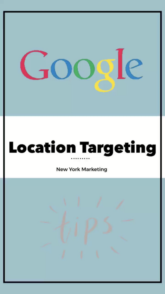 Another Google Ad Tip from New York Marketing: Targeting Locations