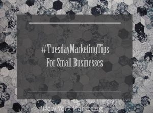 #TuesdayMarketingTips from New York Marketing
