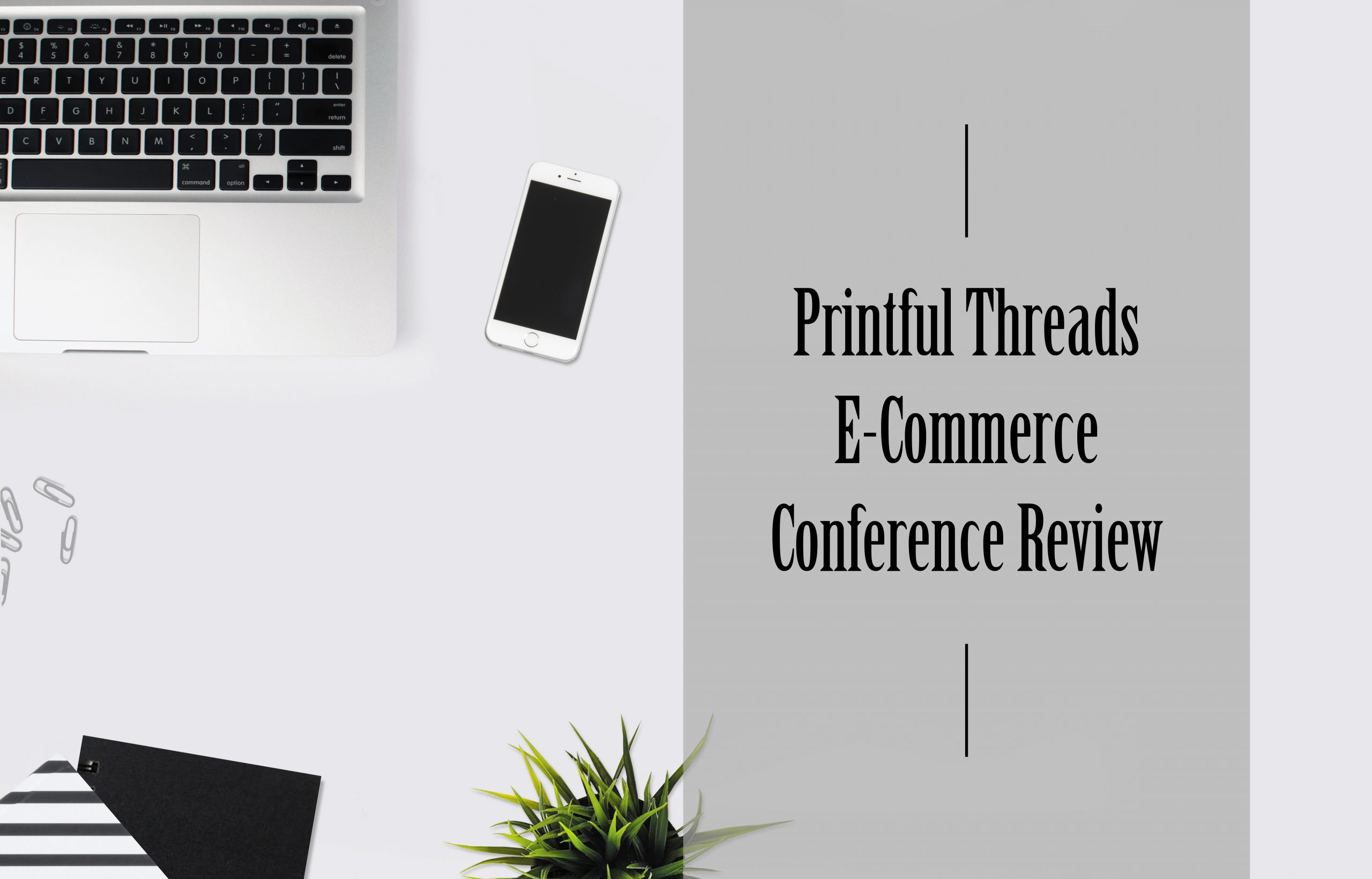 Printful Threads E-Commerce Conference Review